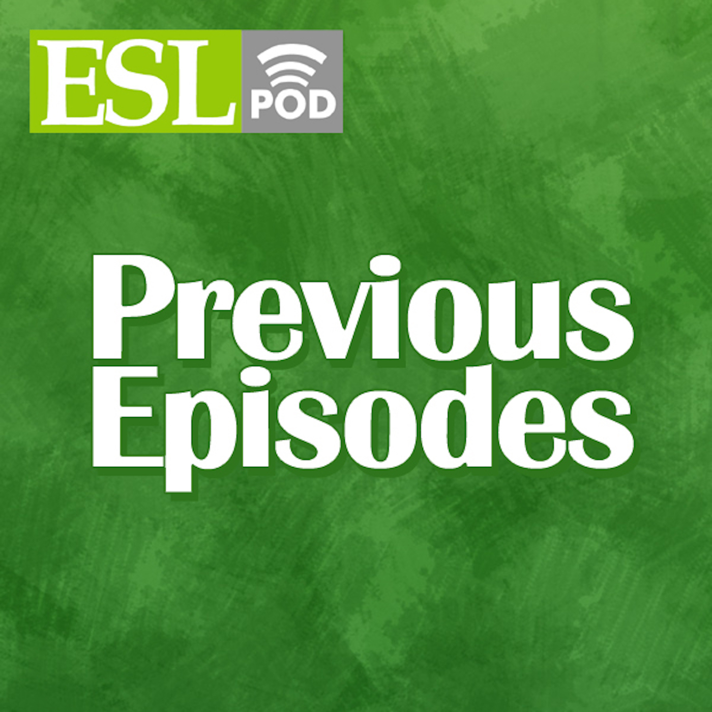 ESL Podcast - Previous Episodes