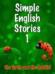 Simple English Stories 1: The Turtle and the Rabbit